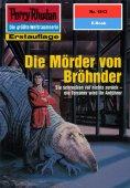 ebook: Perry Rhodan 1813: Die Mörder von Bröhnder