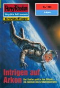 eBook: Perry Rhodan 1924: Intrigen auf Arkon