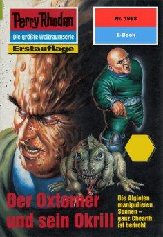 ebook: Perry Rhodan 1958: Der Oxtorner und sein Okrill