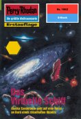 ebook: Perry Rhodan 1962: Das Virtuelle Schiff