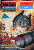 eBook: Perry Rhodan 1972: Die Kosmische Fabrik