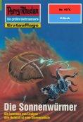 ebook: Perry Rhodan 1976: Die Sonnenwürmer