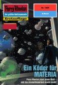 ebook: Perry Rhodan 1985: Ein Köder für MATERIA