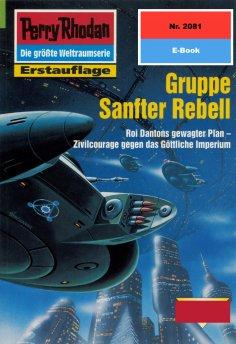 ebook: Perry Rhodan 2081: Gruppe Sanfter Rebell