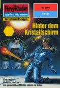 eBook: Perry Rhodan 2098: Hinter dem Kristallschirm
