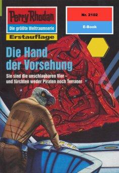 eBook: Perry Rhodan 2102: Die Hand der Vorsehung