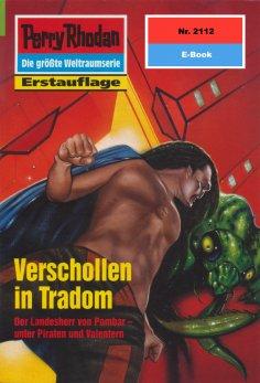 eBook: Perry Rhodan 2112: Verschollen in Tradom
