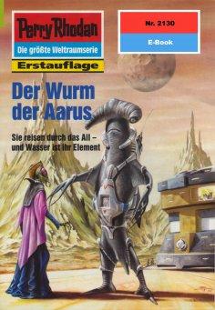ebook: Perry Rhodan 2130: Der Wurm der Aarus
