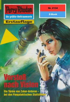 eBook: Perry Rhodan 2134: Vorstoß nach Vision