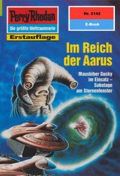 ebook: Perry Rhodan 2142: Im Reich der Aarus