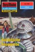 eBook: Perry Rhodan 2148: Galaktische Feuerprobe