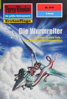 eBook: Perry Rhodan 2157: Die Wurmreiter