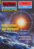 eBook: Perry Rhodan 2171: Inquisition der Vernunft