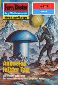 ebook: Perry Rhodan 2174: Anguelas letzter Tag