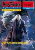 eBook: Perry Rhodan 2201: Der Arkonidenjäger