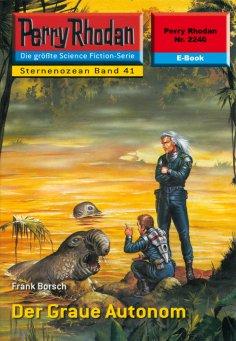 ebook: Perry Rhodan 2240: Der Graue Autonom