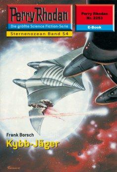 ebook: Perry Rhodan 2253: Kybb-Jäger