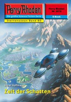 eBook: Perry Rhodan 2279: Zeit der Schatten