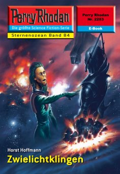 eBook: Perry Rhodan 2283: Zwielichtklingen