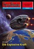 ebook: Perry Rhodan 2311: Die Explosive Kraft