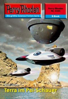 eBook: Perry Rhodan 2320: Terra im Psi-Schauer