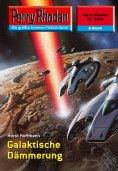 ebook: Perry Rhodan 2326: Galaktische Dämmerung