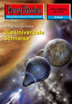 ebook: Perry Rhodan 2333: Die Universale Schneise