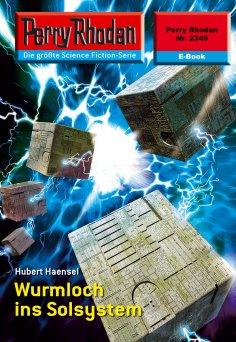 ebook: Perry Rhodan 2349: Wurmloch ins Solsystem