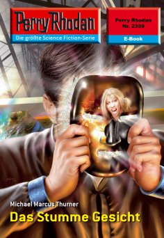 eBook: Perry Rhodan 2359: Das Stumme Gesicht