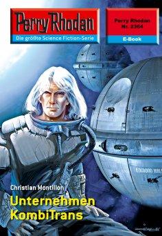 eBook: Perry Rhodan 2364: Unternehmen KombiTrans