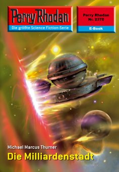 eBook: Perry Rhodan 2370: Die Milliardenstadt