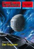 ebook: Perry Rhodan 2374: Der Trojaner