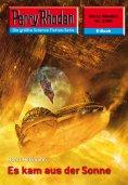 eBook: Perry Rhodan 2380: Es kam aus der Sonne