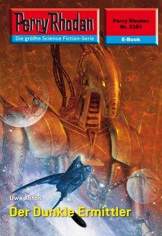eBook: Perry Rhodan 2381: Der Dunkle Ermittler