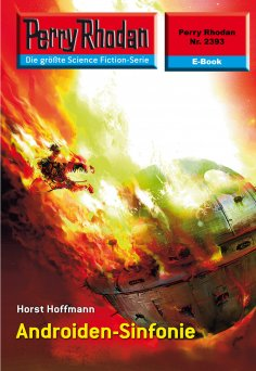 ebook: Perry Rhodan 2393: Androiden-Sinfonie