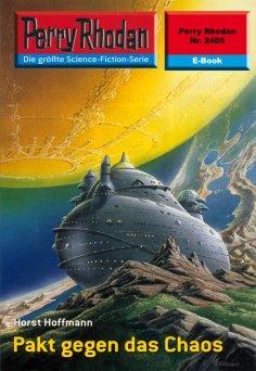 eBook: Perry Rhodan 2405: Pakt gegen das Chaos