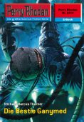 eBook: Perry Rhodan 2414: Die Bestie Ganymed