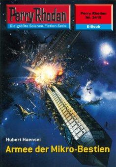 ebook: Perry Rhodan 2415: Armee der Mikro-Bestien