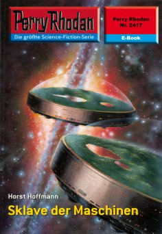 eBook: Perry Rhodan 2417: Sklave der Maschinen