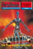 ebook: Perry Rhodan 2424: Die Thermodyn-Zentrale