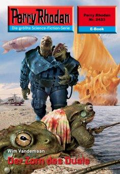 eBook: Perry Rhodan 2433: Der Zorn des Duals