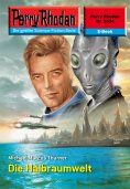 eBook: Perry Rhodan 2434: Die Halbraumwelt