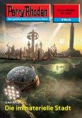 eBook: Perry Rhodan 2437: Die immaterielle Stadt