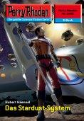 eBook: Perry Rhodan 2438: Das Stardust-System