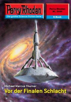 eBook: Perry Rhodan 2444: Vor der Finalen Schlacht