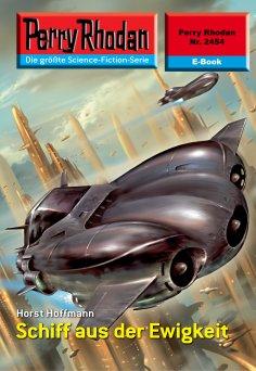 ebook: Perry Rhodan 2454: Schiff aus der Ewigkeit
