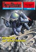 ebook: Perry Rhodan 2456: Akademie der Mikro-Bestien