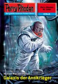 ebook: Perry Rhodan 2466: Galaxis der Antikrieger