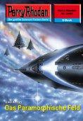 ebook: Perry Rhodan 2469: Das Paramorphische Feld