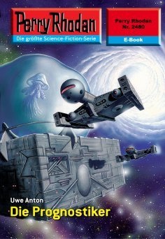 ebook: Perry Rhodan 2480: Die Prognostiker